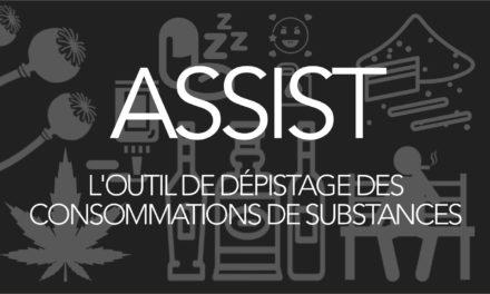 ASSIST Dépistage de substances (alcool, tabac et d'autres substances)