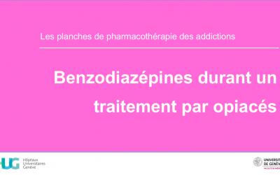 Benzodiazépines durant un traitement par opiacés