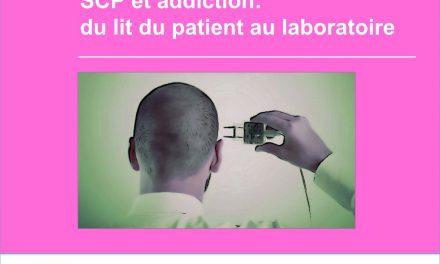 SCP et addiction:  du lit du patient au laboratoire