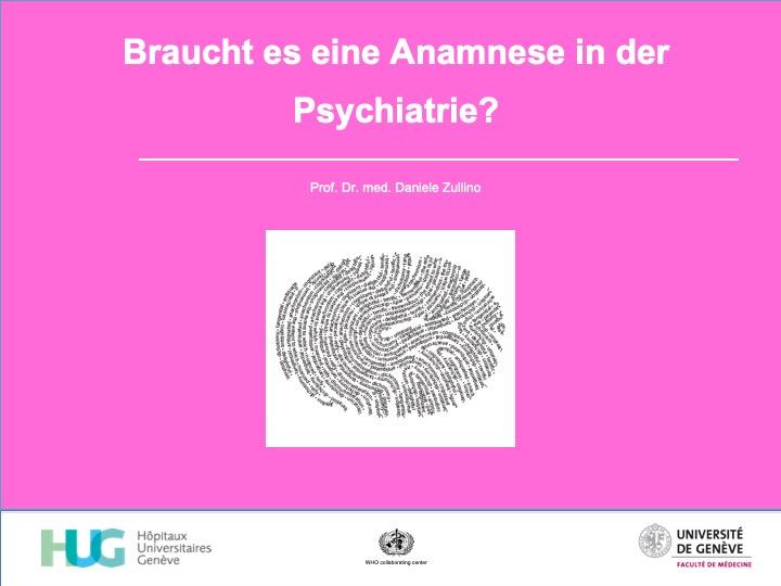 Braucht es eine Anamnese in der Psychiatrie?