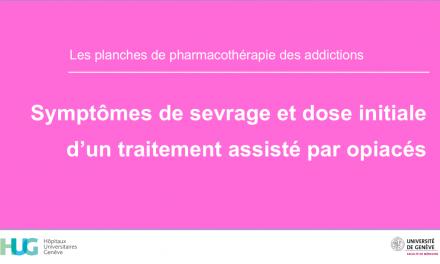 Symptômes de sevrage et dose initiale d'un traitement assisté par opiacés