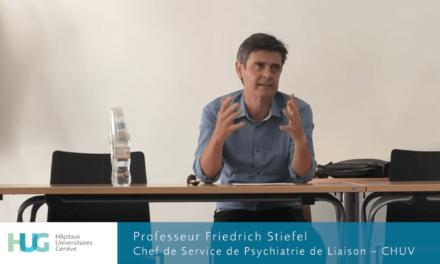 Le patient en situation : l'apport des sciences sociales à la psychiatrie (de liaison) – Prof. F. Stiefel